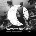 DAYS like NIGHTS 150 - Cinematiné, Budapest, Hungary