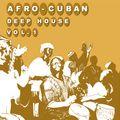 Afro-Cuban Deep House Vol.1