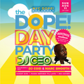 The Dope! Day Party with DJ Cosi, Marc Smooth and Special Guest DJ CEO 8-11-19