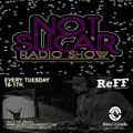 NOT SUGAR RADIO SHOW.IBIZA GLOBAL RADIO. BY:DEEJAY REFF 02-06-2020