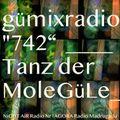 """gümixradio 742 """"Tanz der MoleGüLe"""""""