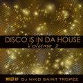 DISCO IS IN DA HOUSE Volume 2. Mixed by Dj NIKO SAINT TROPEZ