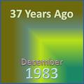 37 Years Ago =December 1983=