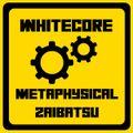 Whitecore - Metaphysical Zaibatsu (Dark Progressive,Psytech,Zenonsque podcast to Space Boogie) 2019