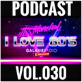 I Love 80's Vol. 030 by JL MARCHAL on Galaxie Radio Belgium