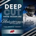 DEEP_CUT SESS #52 (THE GROOVE THEORY), Compiled & Mixed by Maleshtronix DeepSoul