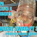 VOCAL SWAG PT 34 (PROTECT YU NECK EDITION).