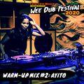 Wee Dub Festival Warm-Up Mix #2: Ayito