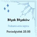 Błysk – Błysk Błysków. Podsumowanie sezonu