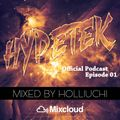 HYPETEK Official Podcast - Episode 01 - MIXED BY HOLLIUCHI