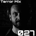 Terror Mix 027 (Mixed by Milos Pesovic)
