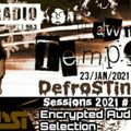 DefroSTing Sessions 2021 #1 incl. Encrypted Audio Selection by DST @ Radio Tilos, Dawn Tempo 23/Jan/