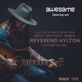 "Opening Set for ""Bullet Music Spotlight: Reverend Hylton @ Smith's Olde Bar"""