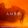 AMB8 - Cyberpunks, droids and replicants walking in the shadows of the Masters