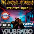 DJ AXONAL & TWIGS STRICTLY LIQUID #12 LIVE DNB SESSIONS ON VDUBRADIO TEAM AXONAL D&B PARTY PEOPLE