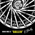 Mini Mix #3 - Ballin'
