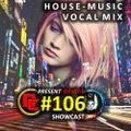 House Music Mix #106 (ShowCast Vocal S8)