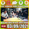 """Real Roots Radio live Show 03/09/2021 LEE """"SCRATCH"""" PERRY TRIBUTE"""