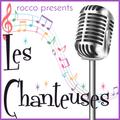 Rocco Presents: Les Chanteuses