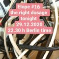 Elope  #16 the right dosage for you and me, 5 times through the non-furloughed hallway 29.12.2020