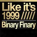 Binary Finary - Like It's 1999