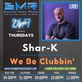 Shar-K - We Be Clubbin` Live @ SoundZ Music Radio ep.5