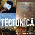 """Tectónica Radio - """"Have a Break With"""" por La Tete y El Lindo (Desde Colonia, Alemania)"""