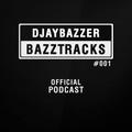DJayBazzer – BazzTracks Podcast #001