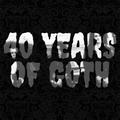 40 YEARS OF GOTH VOLUME 2 (1990-1999)
