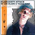 Klangxiety Attack w/ Ani Klang & Tazar Yoot 16th December 2020