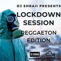 @DJSHRAII - LOCK DOWN SESSIONS - 70 Minute Reggaeton Remix Edition