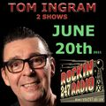 Two Tom Ingram Shows June 20th #46 and #280