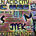 JTek - Lincoln Acid City #026 18/10/17