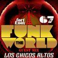 Los Chicos Altos present FUNK THE WORLD 67