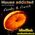 House addicted Vol. 17 (17.05.20)