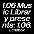1.06 Music Library Presents: 1.06 Radio #2 - 1.06 SS // Echobox Radio 28/08/21