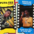 Pupa-Tee - Reggae Vocals from late 80s till early 90s