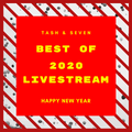 Best of Livestream 2020 - mixed by Tash & SeVen