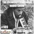 The FreakOuternational Radio Show #189 Dub Special 10/06/2021