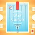 Lazy Sunday Vol. 013 by TiTLEZ / You lazy, ain't ya?