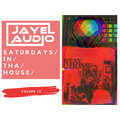 JayeL Audio Presents...Saturdays In Tha House - Vol. IX