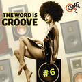 The Word Is Groove #6 (Radio RapTz)