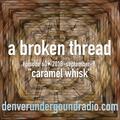 """a broken thread, ep60 """"caramel whisk"""" 2018-09-09"""