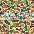 #whitegirlwasted