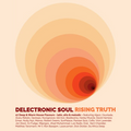 Delectronic Soul : Rising Truth - Deep, Warm House Mix - Afro, Latin, Melodic Soul