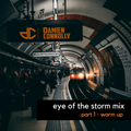 Eye Of The Storm Mix Special - Part 1 of 3 - Warm Up