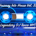 Legendary DJ Tanco NYC - Journey Into House Vol. 33