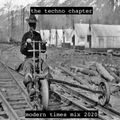 The Techno Chapter - Modern Times Mix 2020