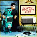 RECORD ROULETTE CLUB #138
