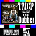 TMCPodcast Episode 27: Special Guest, THE Dubber